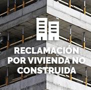 Reclamación por vivenda no construida : CJD Abogados
